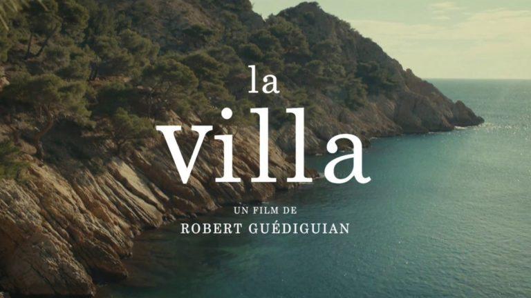 La vie, là, La villa, de Robert Guédiguian